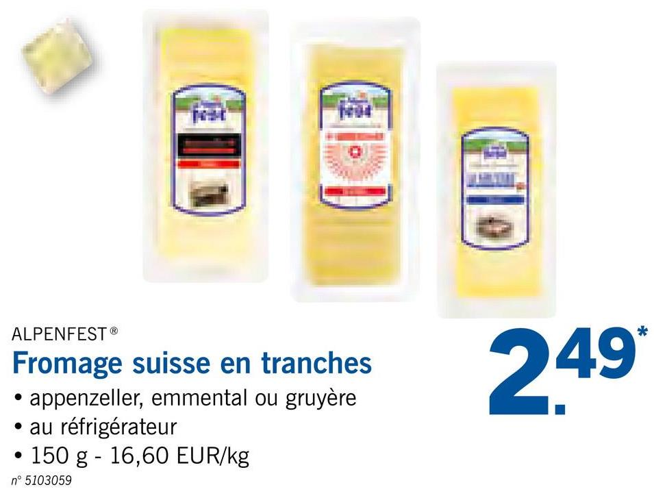 ALPENFEST® Fromage suisse en tranches • appenzeller, emmental ou gruyère • au réfrigérateur • 150 g - 16,60 EUR/kg 249 nº 5103059