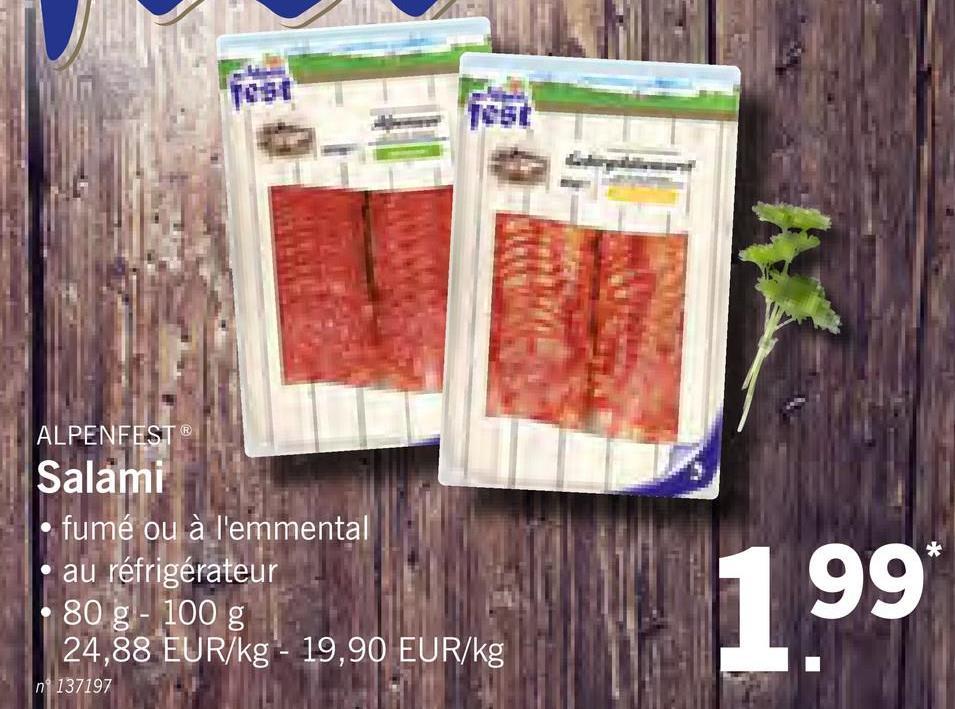 ALPENFEST ® Salami • fumé ou à l'emmental • au réfrigérateur • 80 g - 100 g 24,88 EUR/kg - 19,90 EUR/kg 99* n 137197