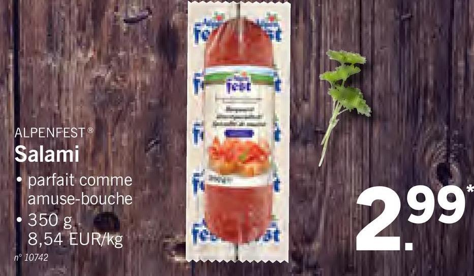 ALPENFEST ® Salami • parfait comme amuse-bouche 350 g 8,54 EUR/kg 99* n° 10742