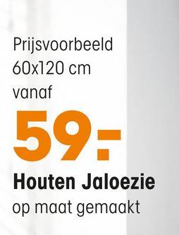 Prijsvoorbeeld 60x120 cm vanaf 59- Houten Jaloezie op maat gemaakt