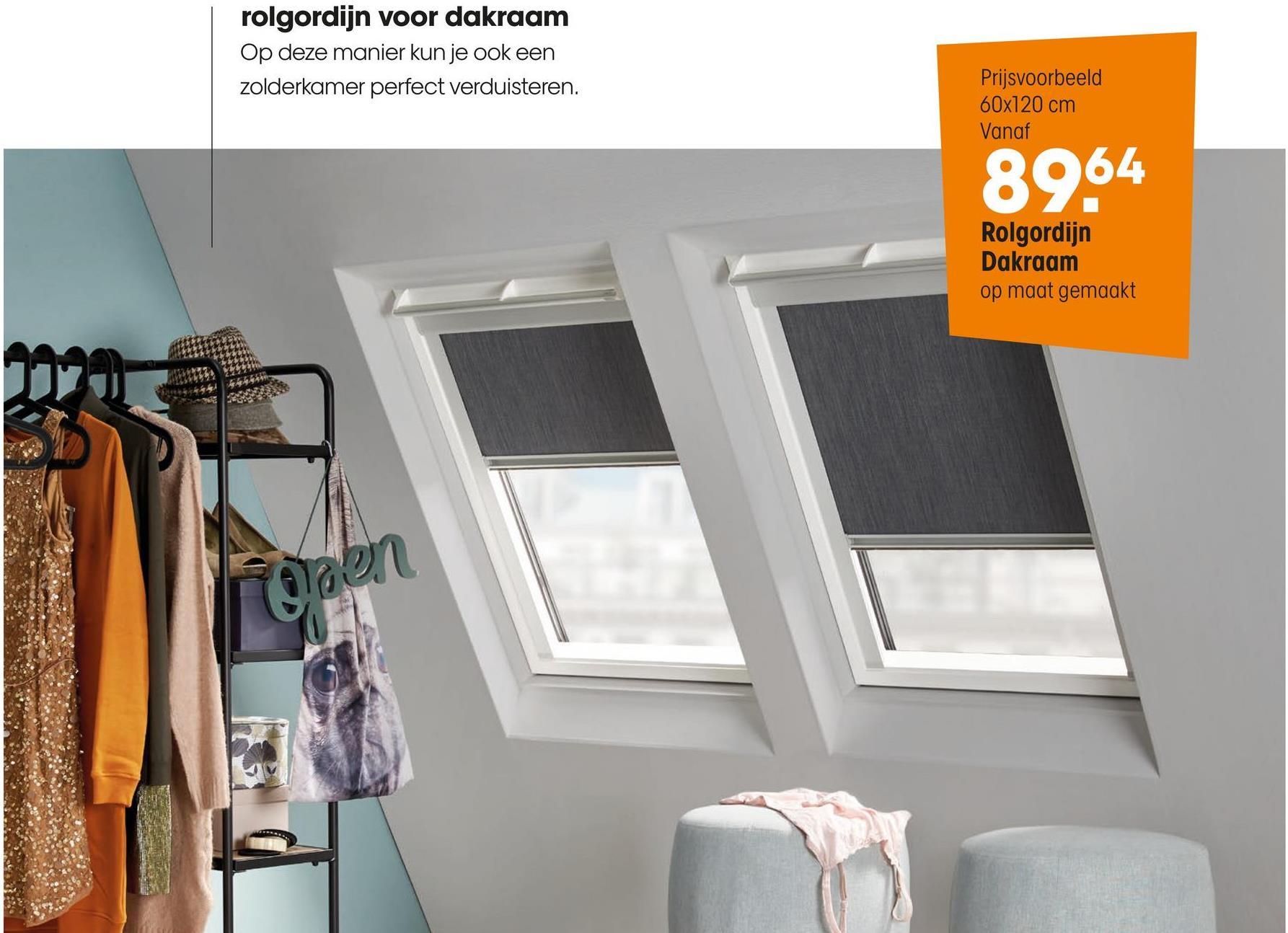 rolgordijn voor dakraam Op deze manier kun je ook een zolderkamer perfect verduisteren. Prijsvoorbeeld 60x120 cm Vanaf 2064 Rolgordijn Dakraam op maat gemaakt