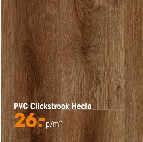 PVC Clickstrook Hecla 26. p/m?