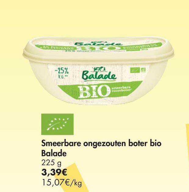 -25% Balade BIOSTA erbare boler Smeerbare ongezouten boter bio Balade 225 g 3,39€ 15,07€/kg