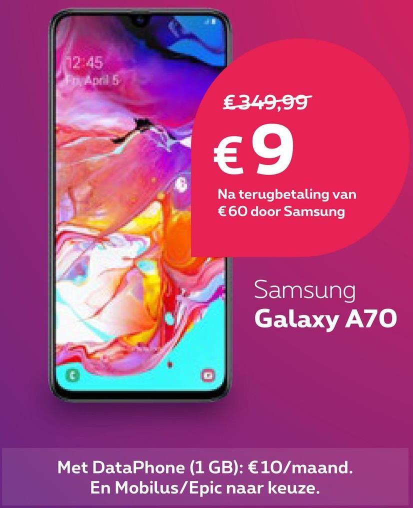 €349,99 €9 Na terugbetaling van €60 door Samsung Samsung Galaxy AZO Met DataPhone (1 GB): € 10/maand. En Mobilus/Epic naar keuze.