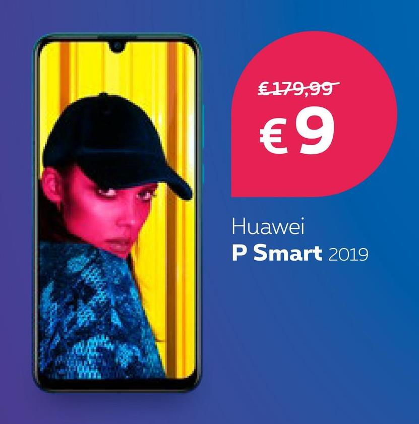 € 179,99 €9 Huawei P Smart 2019
