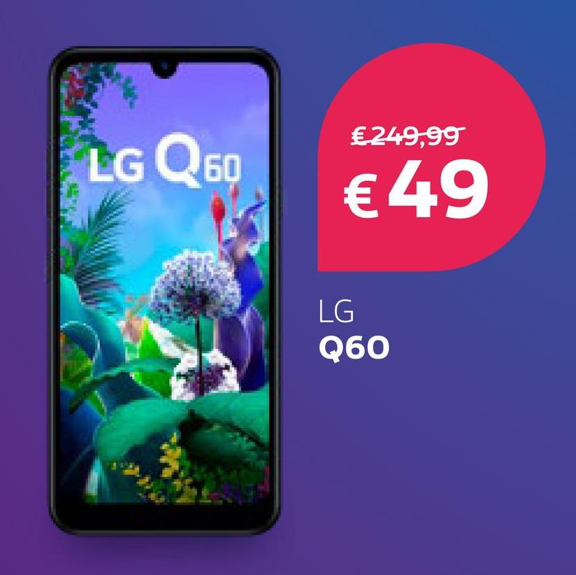 €249,99 ELG Q60 €49 LG Q60