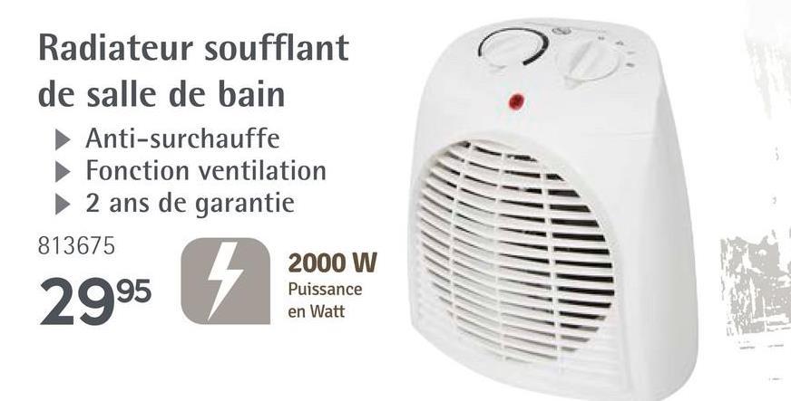 Radiateur soufflant de salle de bain Anti-surchauffe ► Fonction ventilation 2 ans de garantie 813675 2995 2000 W Puissance en Watt