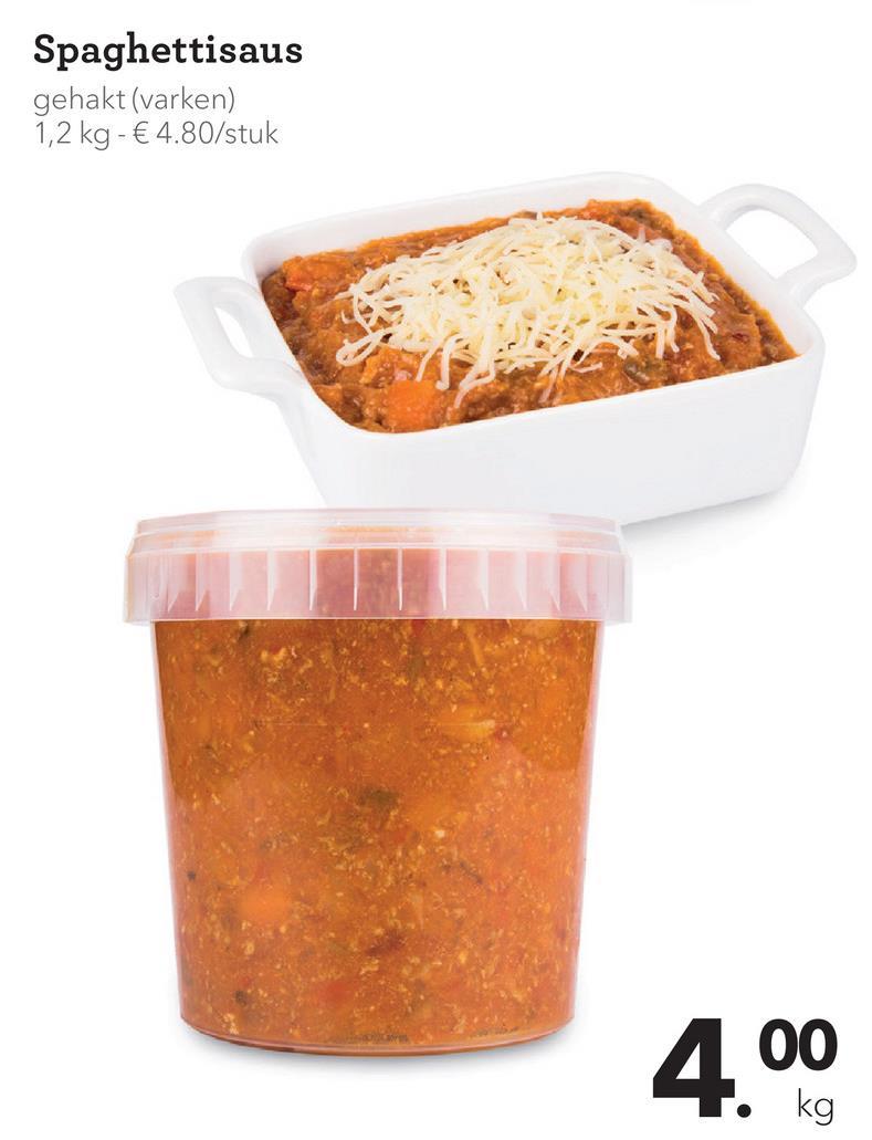 Spaghettisaus gehakt (varken) 1,2 kg - € 4.80/stuk 4.00
