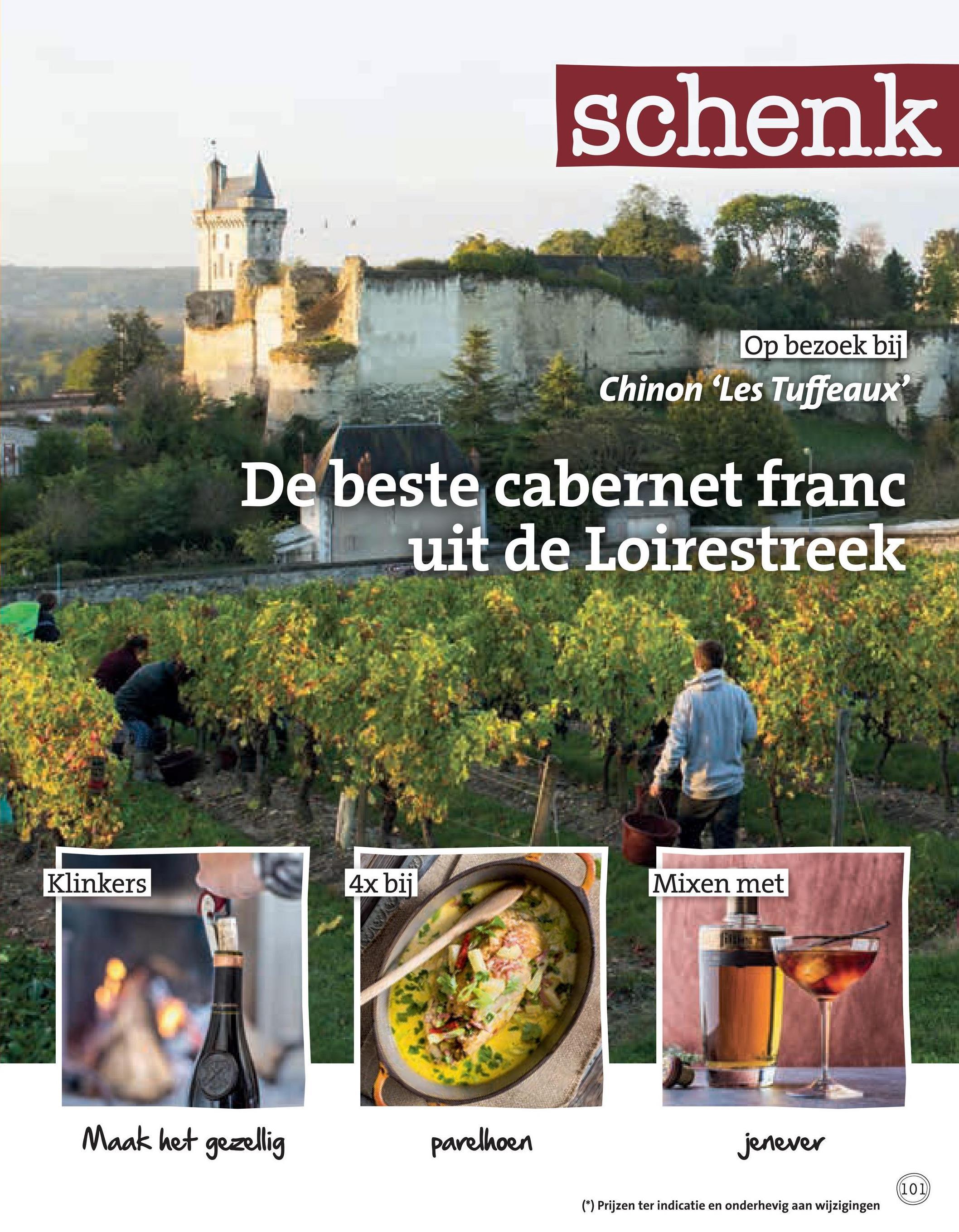 schenk Op bezoek bij Chinon 'Les Tuffeaux - Oppaus De beste cabernet franc uit de Loirestreek Klinkers 4x bij Mixen met Maak het gezellig parelhoen jenever (101) (*) Prijzen ter indicatie en onderhevig aan wijzigingen