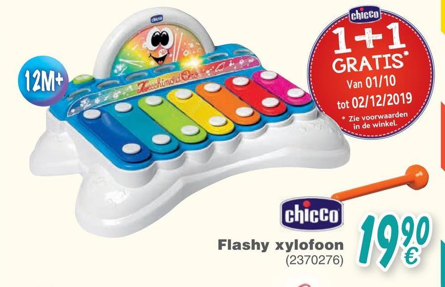 chicco 1+1 12M+ chinode GRATIS* Van 01/10 tot 02/12/2019 * Zie voorwaarden in de winkel chicco 4090 Flashy xylofoon (2370276) 17€