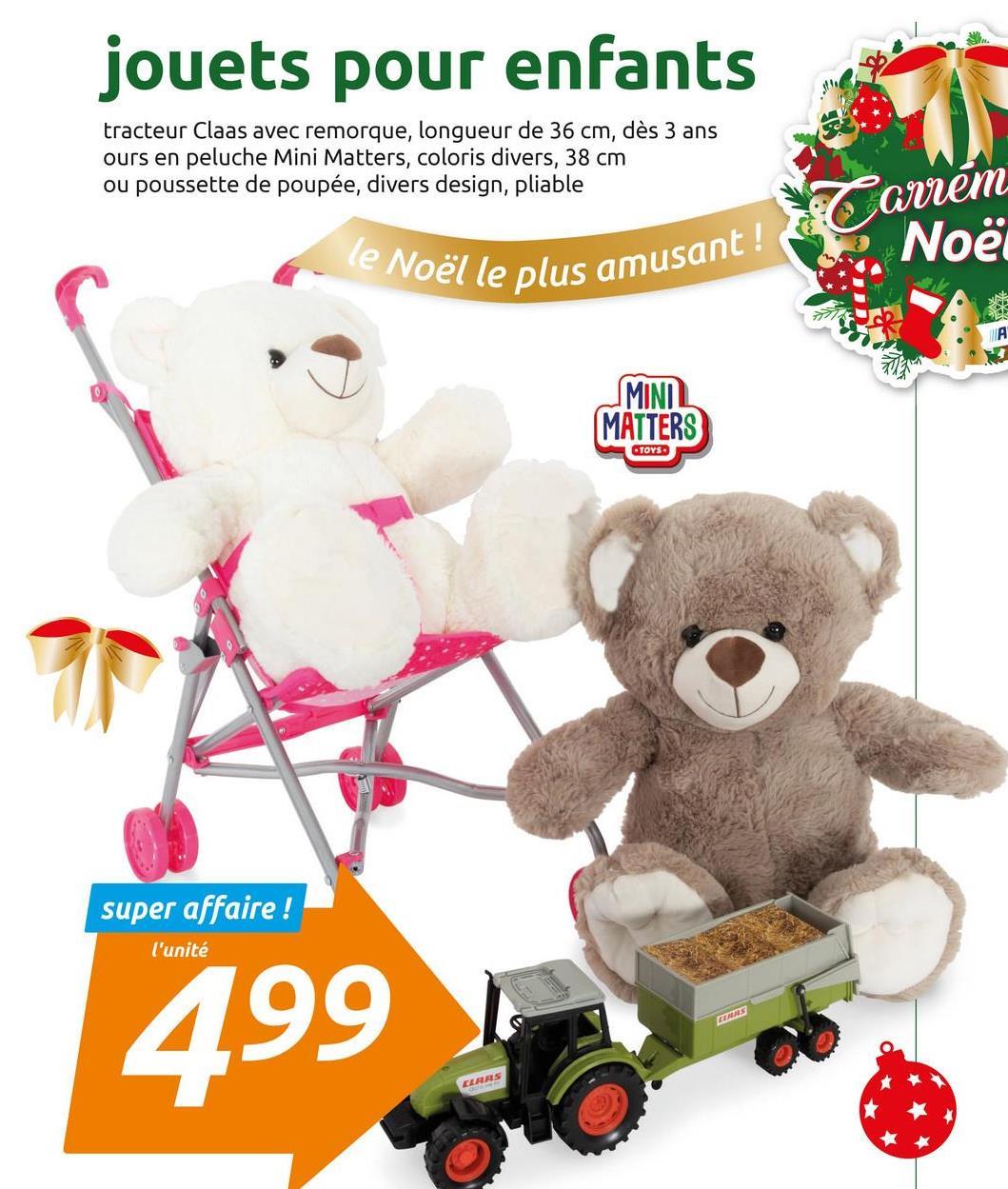 jouets pour enfants tracteur Claas avec remorque, longueur de 36 cm, dès 3 ans ours en peluche Mini Matters, coloris divers, 38 cm ou poussette de poupée, divers design, pliable Carrém le Noël le pl Noël pel le plus amusant ! IL MINIL MATTERS TOYS super affaire ! l'unité ETUS 499