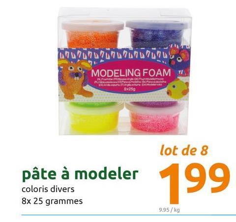 77777777! MODELING FOAM 3x250 lot de 8 pâte à modeler coloris divers 8x 25 grammes 9.95 / kg