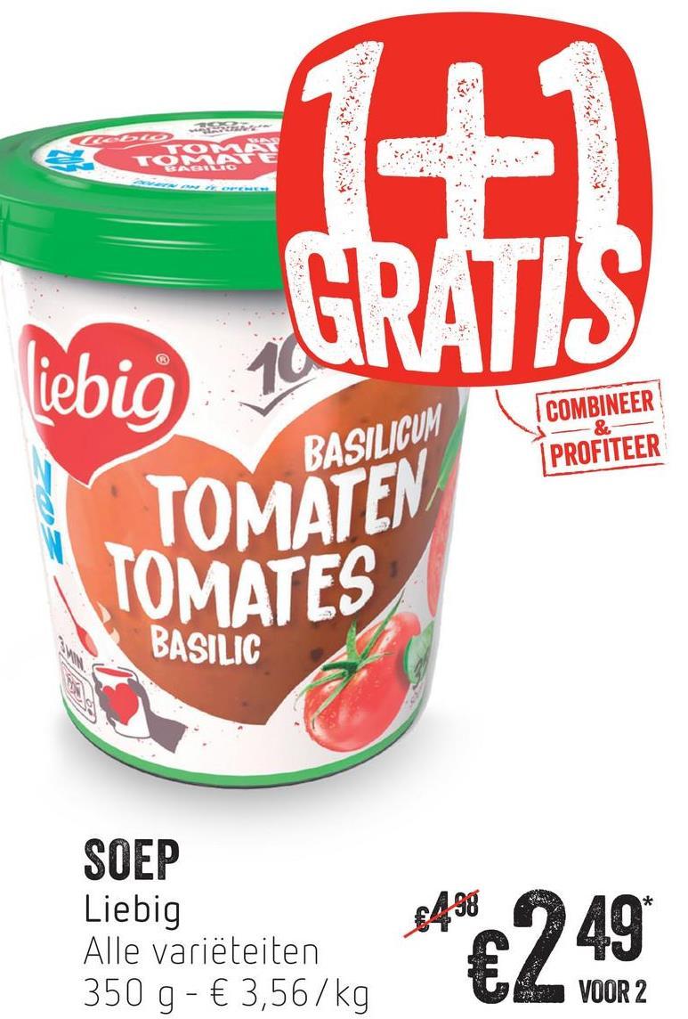 GRATIS iebig COMBINEER PROFITEER BASILICUM TOMATEN TOMATES BASILIC SOEP Liebig Alle variëteiten 350 g - € 3,56/kg $498 49* VOOR 2