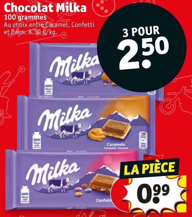 Chocolat Milka 100 grammes Au choix entre Caramel, Confetti et Daim. 8.30 €/kg. 3 POUR 50 Milka Milka Caramelo Milka LA PIÈCE 099 Confeth