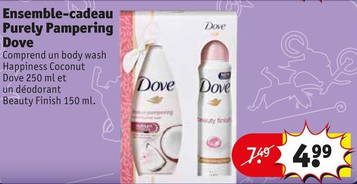 Ensemble-cadeau Purely Pampering Dove Comprend un body wash Happiness Coconut Dove 250 ml et un déodorant Beauty Finish 150 ml. Dove OVE 74049 ]