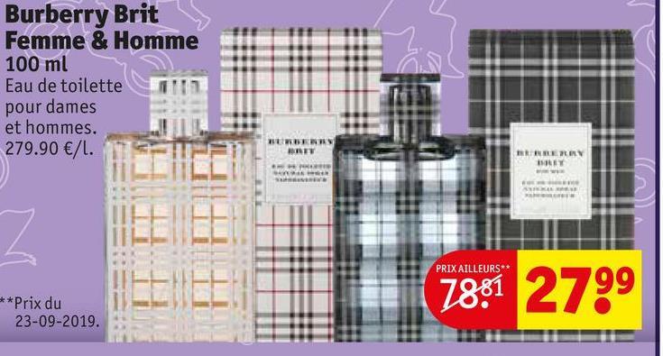 Burberry Brit Femme & Homme 100 ml Eau de toilette pour dames et hommes. 279.90 €/L. SDN HT FLY RET PRIX AILLEURS** 7881 2799 ***Prix du 23-09-2019.