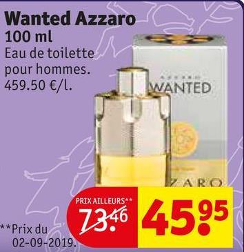 Wanted Azzaro 100 ml Eau de toilette pour hommes. 459.50 €/L. WANTED PRIX AILLEURS** ***Prix du 2010, 13. 7396 4595 **Prix du 02-09-2019.