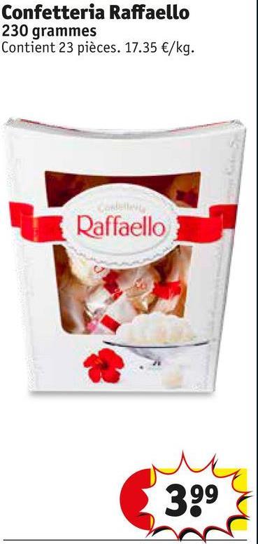 Confetteria Raffaello 230 grammes Contient 23 pièces. 17.35 €/kg. Raffaello 399