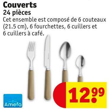 Couverts 24 pièces Cet ensemble est composé de 6 couteaux (21.5 cm), 6 fourchettes, 6 cuillers et 6 cuillers à café. 1299 Amefa