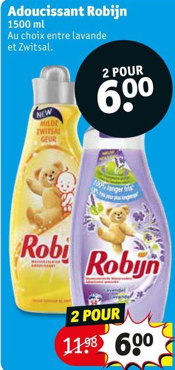 Adoucissant Robijn 1500 ml Au choix entre lavande et Zwitsal. 2 POUR NEW MIT DE Robi Robyn 2 POUR 11!600