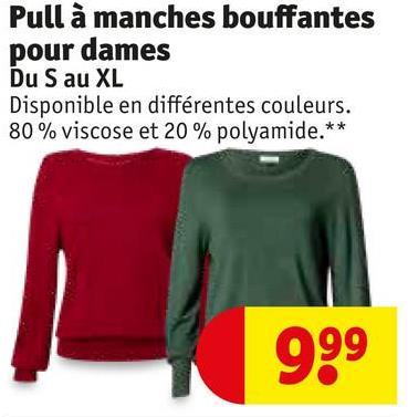 Pull à manches bouffantes pour dames Du S au XL Disponible en différentes couleurs. 80% viscose et 20 % polyamide.** 999