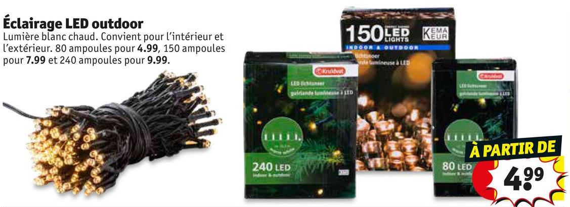 Éclairage LED outdoor Lumière blanc chaud. Convient pour l'intérieur et l'extérieur. 80 ampoules pour 4.99, 150 ampoules pour 7.99 et 240 ampoules pour 9.99. LED KEMA LIGHTS EUR GUTSOON INDOOR LEGA qullande bande À PARTIR DE 240 LED 80 LED 14992