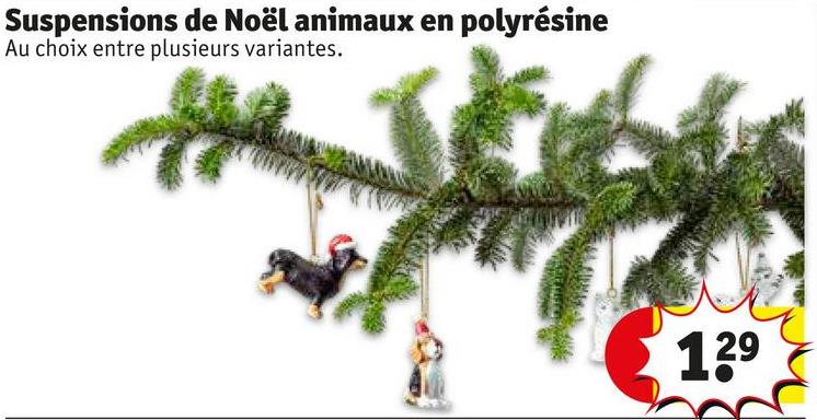 Suspensions de Noël animaux en polyrésine Au choix entre plusieurs variantes. 129