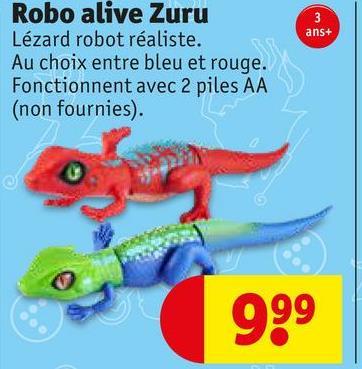 ans+ Robo alive Zuru Lézard robot réaliste. Au choix entre bleu et rouge. Fonctionnent avec 2 piles AA (non fournies). 999