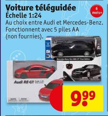 mois+ Voiture téléguidée Échelle 1:24 Au choix entre Audi et Mercedes-Benz. Fonctionnent avec 5 piles AA (non fournies). Audi R8 GT DIE 999