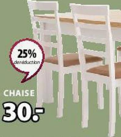 IN 25% dereduction CHAISE 30: