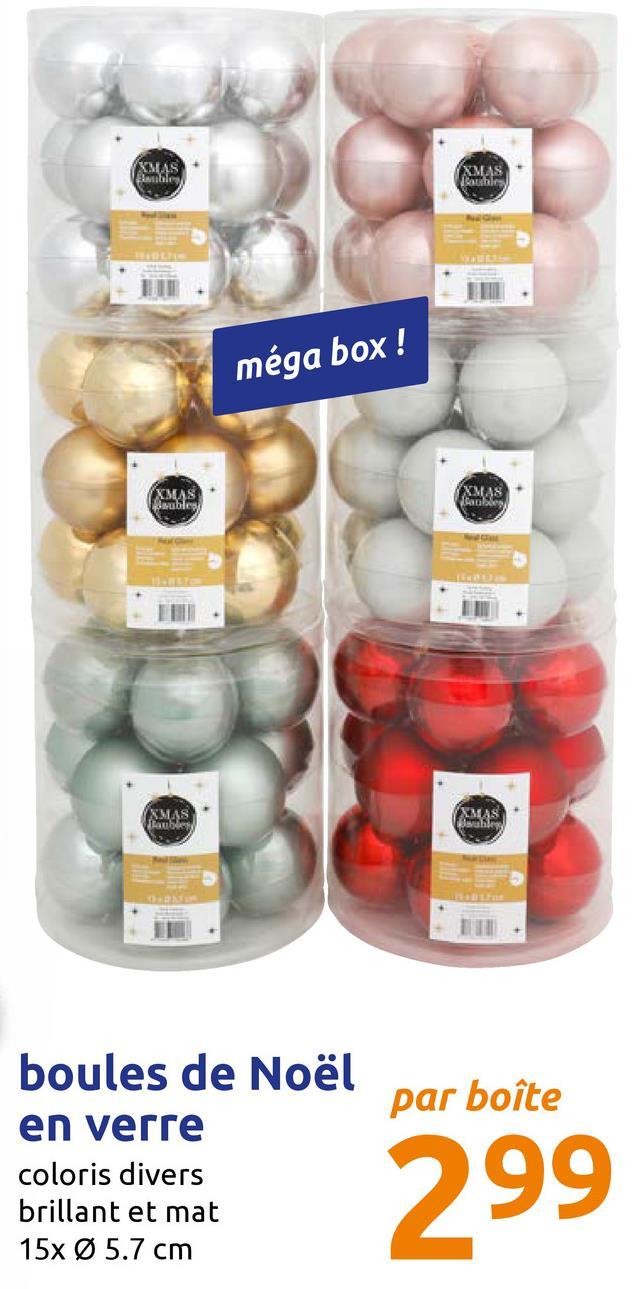 MAS méga box! XMAS ace XMAS par boîte boules de Noël en yегге coloris divers brillant et mat 15x Ø 5.7 cm 299