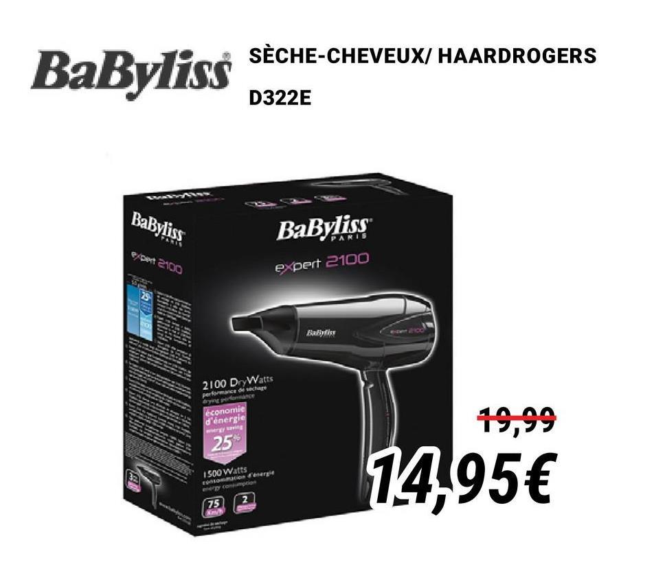 E-CHEVEUX HAARDROGERS BaByliss sich D322E BaByliss BaByliss expert 2100 expert 2100 baby 2100 Dry Watts percentare economie d'énergie ring 19,99 25 ISOO Watts energie 14,95€ O con 75