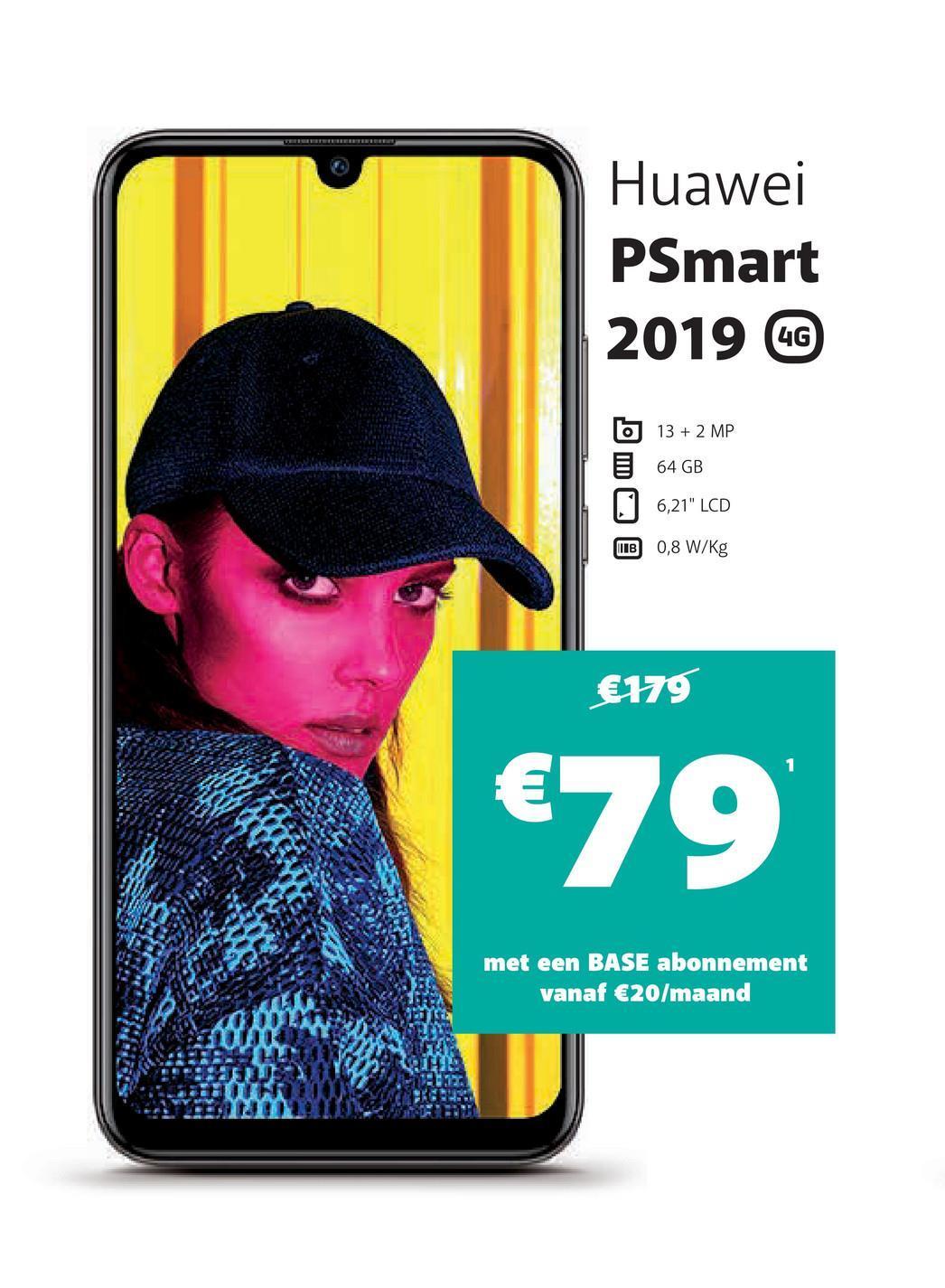 """Huawei PSmart 2019 CG 6 13 + 2 MP 64 GB 6,21"""" LCD IB 0,8 W/kg €179 €79 met een BASE abonnement vanaf €20/maand"""