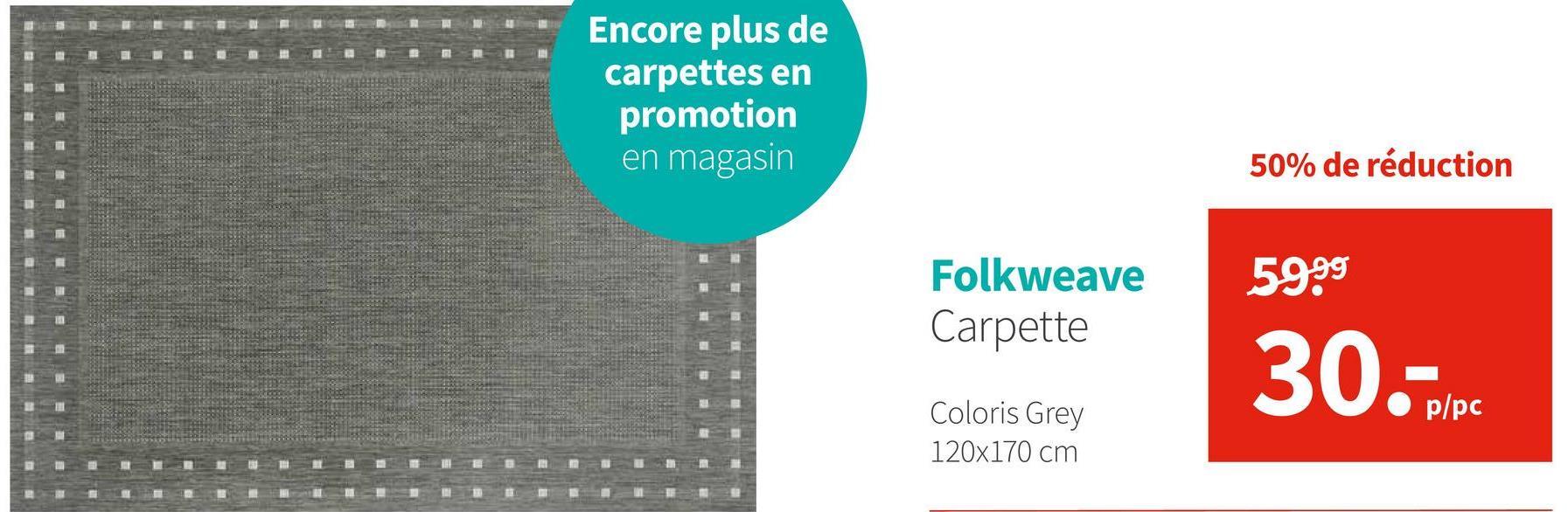 Encore plus de carpettes en promotion en magasin 50% de réduction 5999 Folkweave Carpette 30. Coloris Grey 120x170 cm
