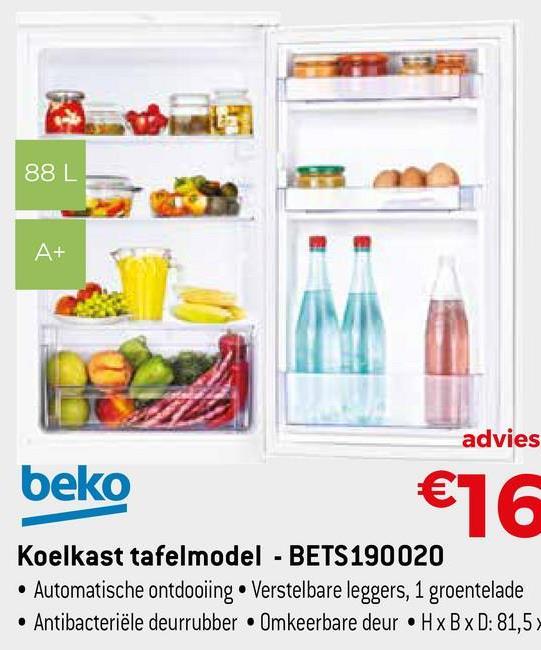 88 L A+ advies beko €16 Koelkast tafelmodel - BETS190020 • Automatische ontdooiing • Verstelbare leggers, 1 groentelade • Antibacteriële deurrubber. Omkeerbare deur. HxBxD: 81,5)
