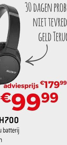 30 DAGEN PROB NIET TEVRED GELD TERUG adviesprijs €17999 €9999 H700 u batterij