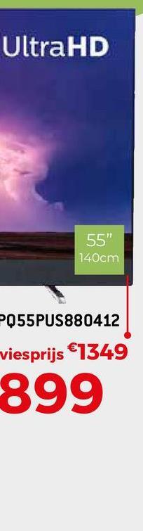 "UltraHD 55"" 140cm PQ55PUS880412 viesprijs €1349 899"