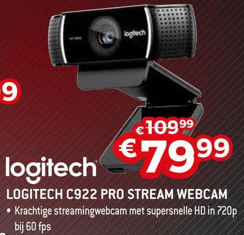 looch €10999 logitech €7999 LOGITECH C922 PRO STREAM WEBCAM • Krachtige streamingwebcam met supersnelle HD in 720p bij 60 fps