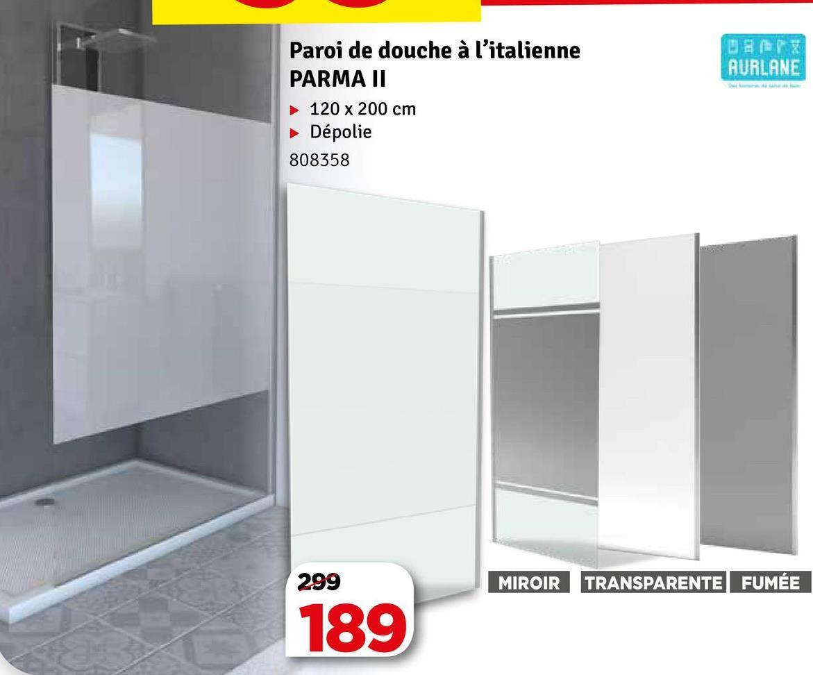 AURLANE Paroi de douche à l'italienne PARMA II ► 120 x 200 cm Dépolie 808358 299 MIROIR TRANSPARENTE FUMÉE 189