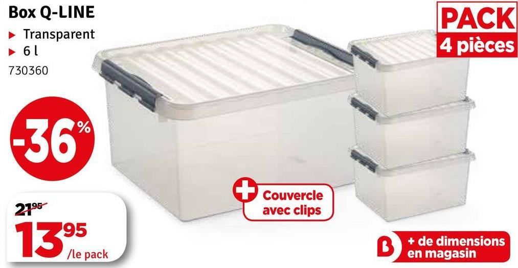 Box Q-LINE Transparent 61 730360 PACK 4 pièces 2795 Couvercle avec clips 1395 + de dimensions en magasin dle pack