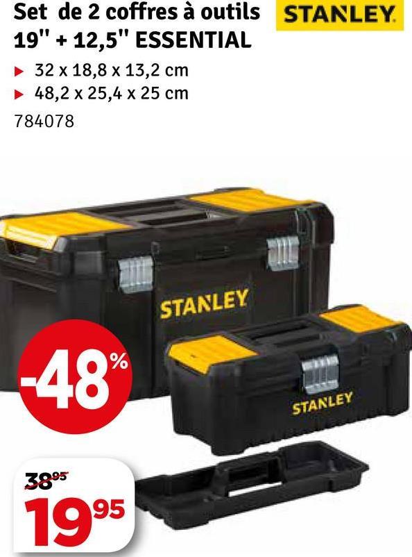 """Set de 2 coffres à outils STANLEY 19"""" + 12,5"""" ESSENTIAL 32 x 18,8 x 13,2 cm 48,2 x 25,4 x 25 cm 784078 STANLEY STANLEY 3895 1995"""