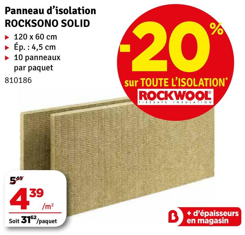 Panneau d'isolation ROCKSONO SOLID 120 x 60 cm Ép. : 4,5 cm 10 panneaux par paquet 810186 sur TOUTE L'ISOLATION* ROCKWOOL FIRE SAFE INSULATION 549 439 /m2 Soit 3102/paquet + d'épaisseurs en magasin