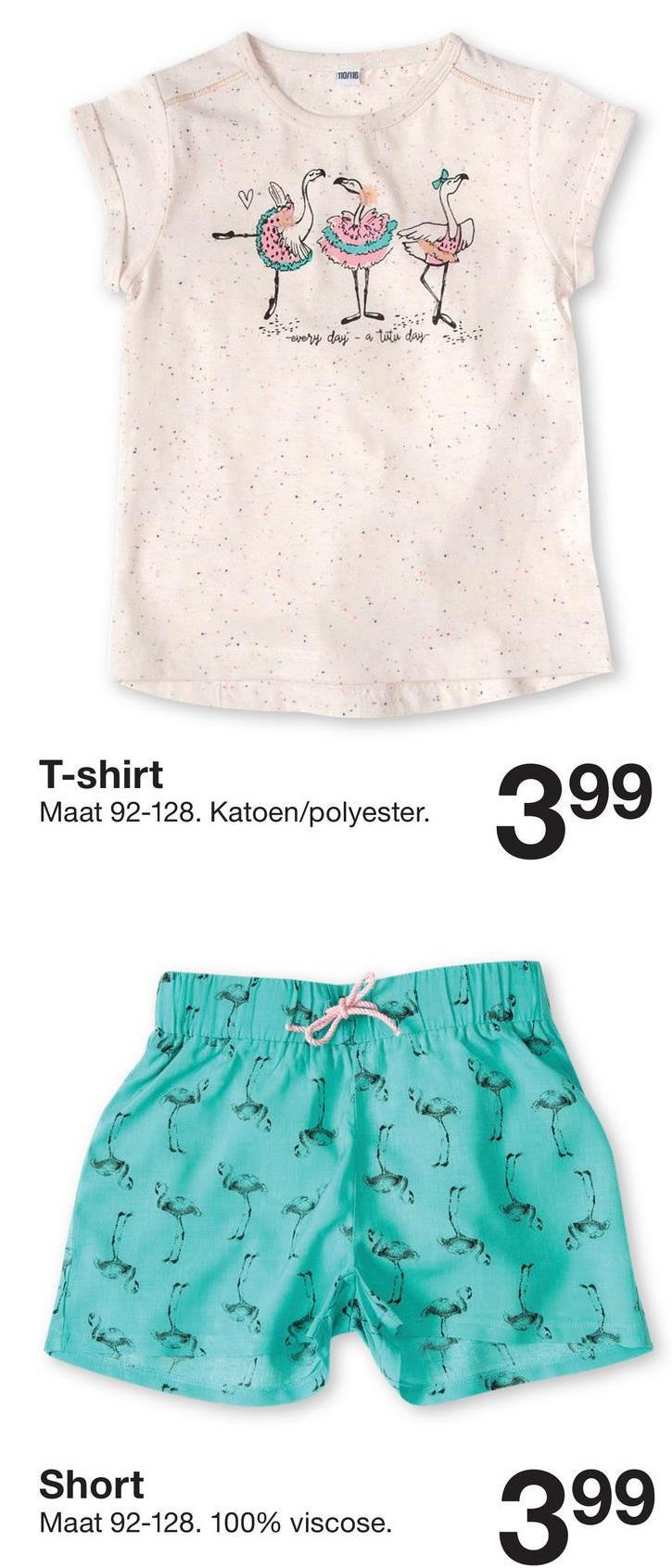 every day - a tuti day T-shirt Maat 92-128. Katoen/polyester. sturta kalan bebas 399 Short Maat 92-128. 100% viscose.
