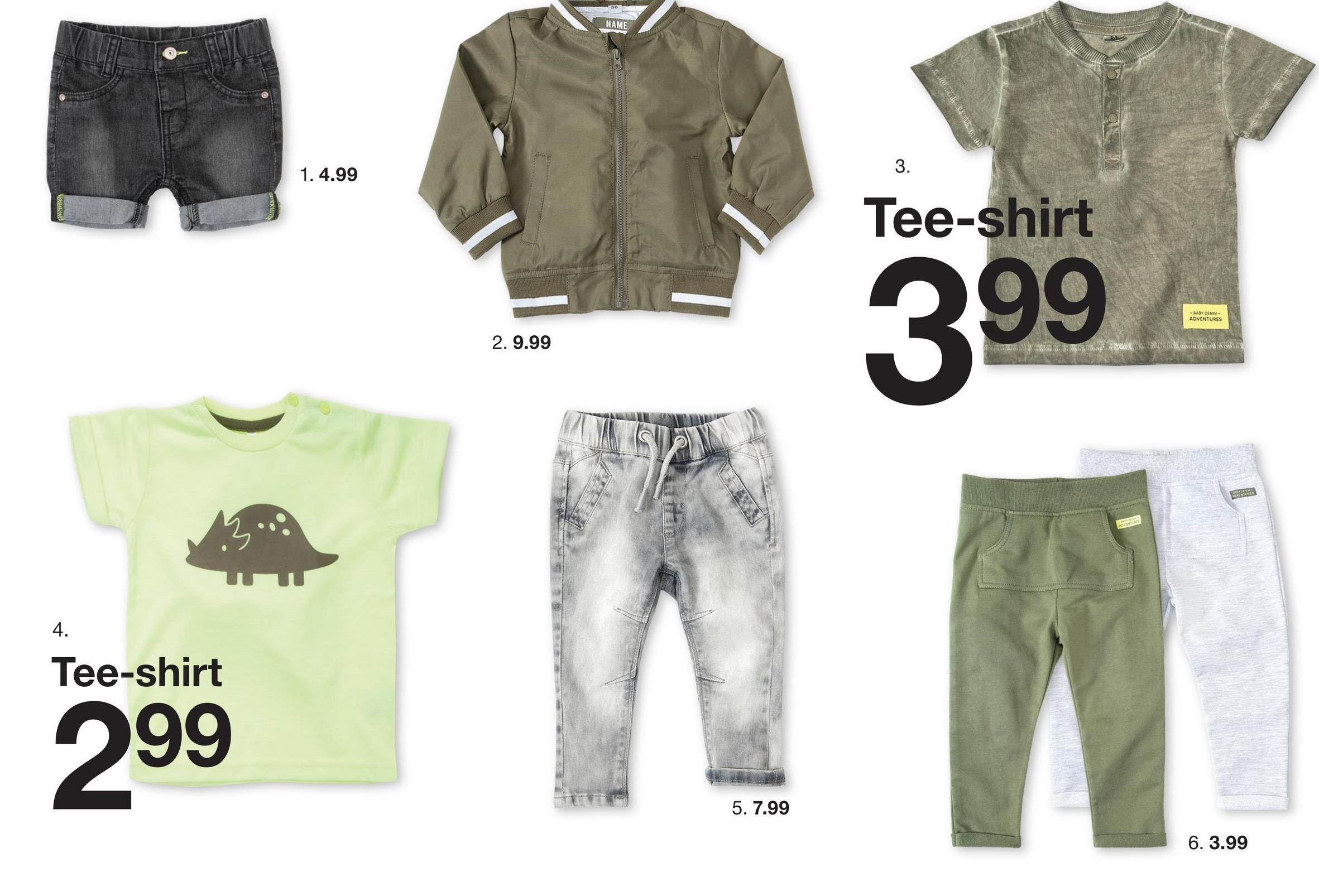NAME 1. 4.99 1. 3. Tee-shirt 399 - -BABY CENME ADVENTURES 2. 9.99 KUN WIR Tee-shirt 299 5. 7.99 6. 3.99
