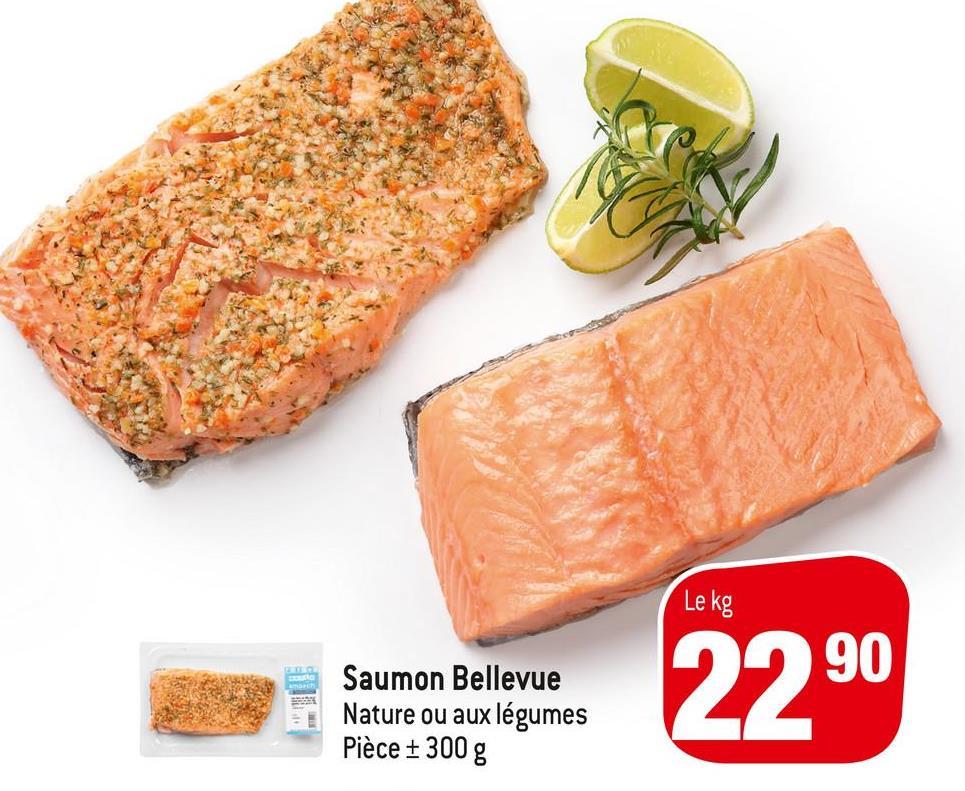 Saumon Bellevue Nature ou aux légumes Pièce + 300 g 2290