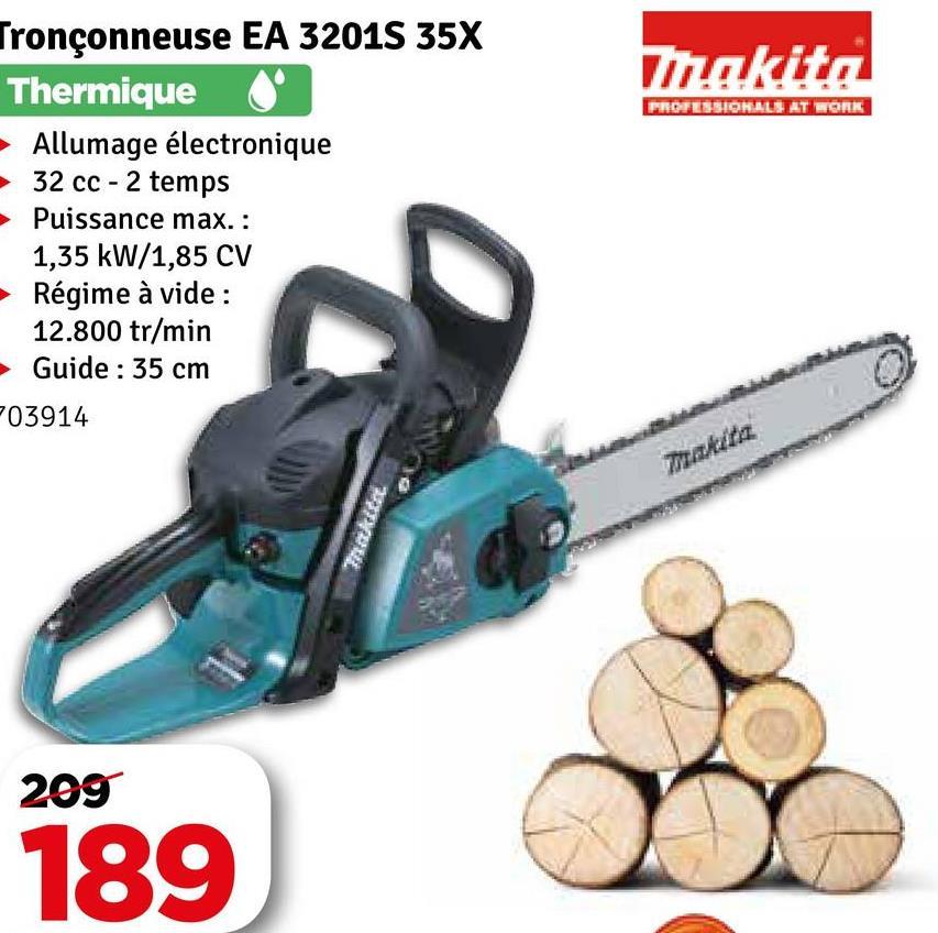 Makita PROFESSIONALS AT WORK Tronçonneuse EA 3201S 35X Thermique Allumage électronique 32 cc - 2 temps Puissance max. : 1,35 kW/1,85 CV Régime à vide : | 12.800 tr/min Guide : 35 cm F03914 makitz 209 189