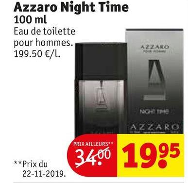 Azzaro Night Time 100 ml Eau de toilette pour hommes. 199.50 €/L. AZZARO PRIX AILLEURS ** Prix du 22-11-2019. 3400 1095 1995