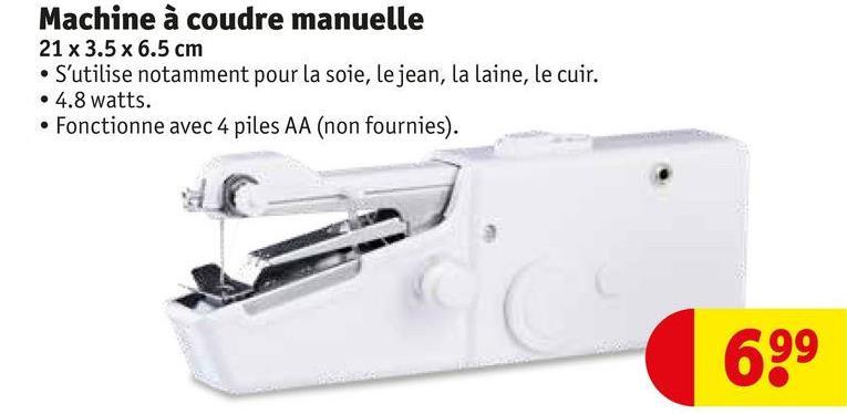 Machine à coudre manuelle 21 x 3.5 x 6.5 cm • S'utilise notamment pour la soie, le jean, la laine, le cuir. • 4.8 watts. • Fonctionne avec 4 piles AA (non fournies). 699