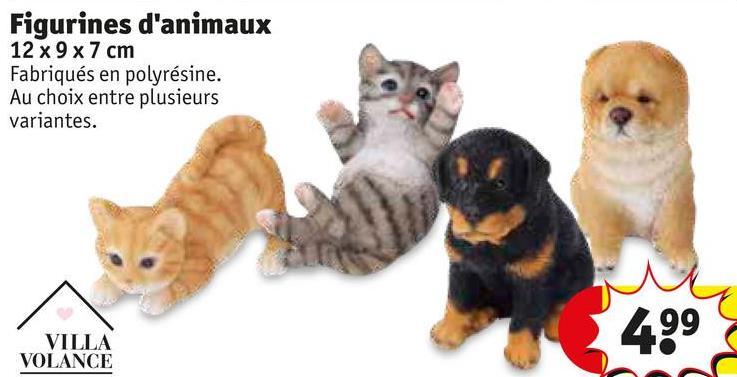 Figurines d'animaux 12 x 9 x 7 cm Fabriqués en polyrésine. Au choix entre plusieurs variantes. 499 VILLA VOLANCE