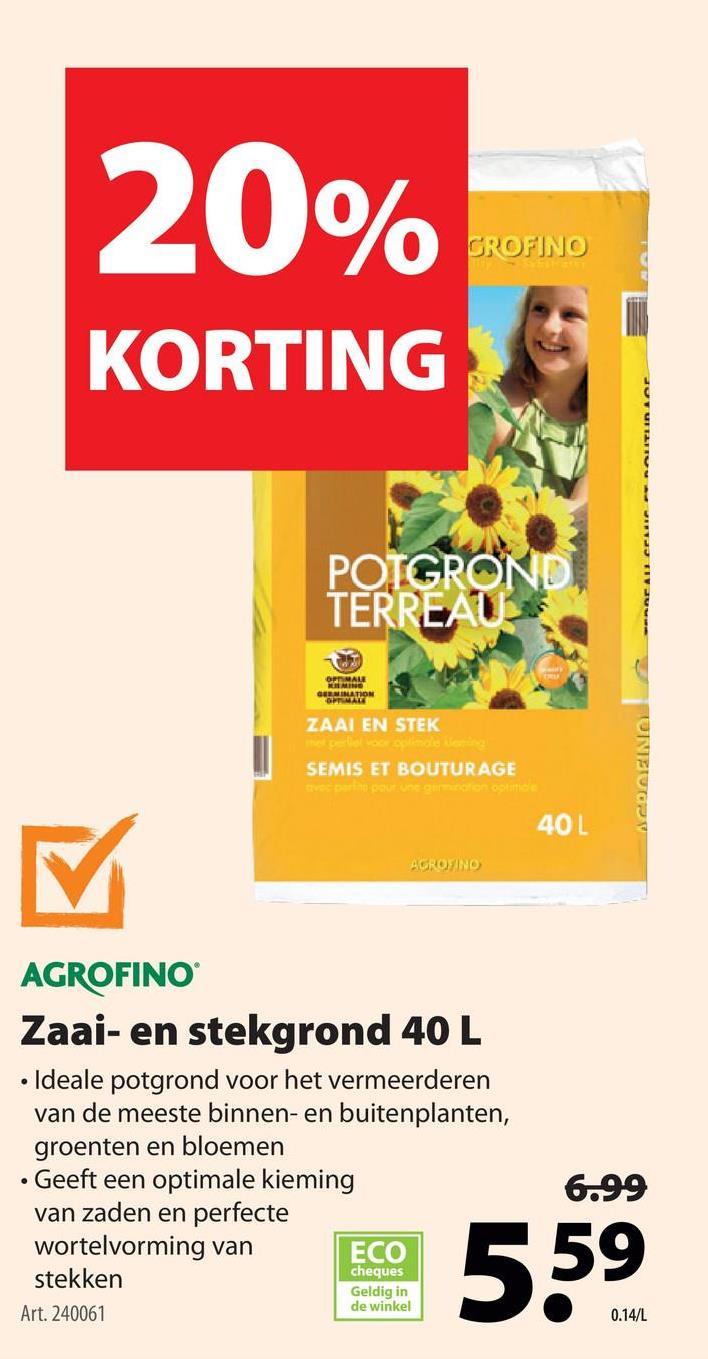 Agrofino zaai- en stekgrond 40 L  De potgrond voor zaaien en stekken van Agrofina (40 liter) bezit een ideaal evenwicht tussen luchtigheid en vochtigheid voor een gezonde kieming en een snelle beworteling van stekken. 100% gebruiksklaar. Wie per pallet bestelt, geniet van 10% palletvoordeel.